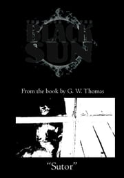 The Book of the Black Sun: Sutor ebook by G. W. Thomas