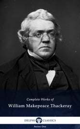 Complete Works of William Makepeace Thackeray ebook by William Makepeace Thackeray