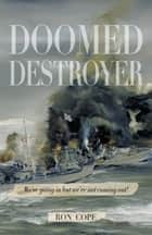 Doomed Destroyer ebook by Ron Cope