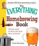 The Everything Homebrewing Book ebook by Drew Beechum