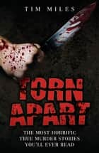 Torn Apart ebook by Tim Miles
