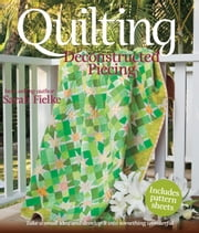 Quilting: Deconstructed Piecing ebook by Sarah Fielke