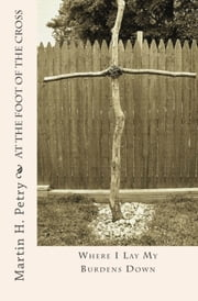 At the Foot of the Cross ebook by Martin Petry
