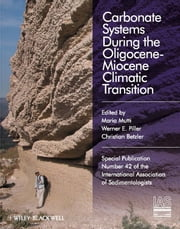 Carbonate Systems During the Olicocene-Miocene Climatic Transition (Special Publication 42 of the IAS) ebook by Maria Mutti,Werner E. Piller,Christian Betzler