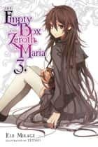 The Empty Box and Zeroth Maria, Vol. 3 (light novel) ebook by Eiji Mikage, Tetsuo