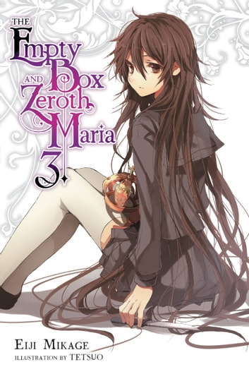 The Empty Box and Zeroth Maria, Vol. 3 (light novel) eBook by Eiji Mikage,Tetsuo