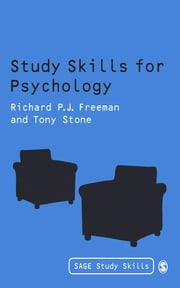 Study Skills for Psychology - Succeeding in Your Degree ebook by Dr Richard Freeman,Mr Antony Stone