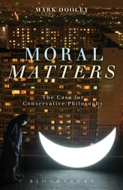 Moral Matters - A Philosophy of Homecoming ebook by Mark Dooley