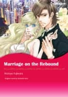 MARRIAGE ON THE REBOUND - Harlequin Comics ebook by Michelle Reid, Motoyo Fujiwara