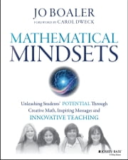 Mathematical Mindsets - Unleashing Students' Potential through Creative Math, Inspiring Messages and Innovative Teaching ebook by Jo Boaler, Carol Dweck
