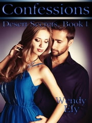 Confessions - Desert Secrets Series, #1 ebook by Wendy Ely