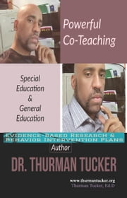 Powerful Co-Teaching - Special Education & General Education ebook by Thurman Tucker