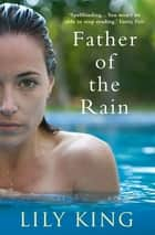 Father of the Rain ebook by Lily King