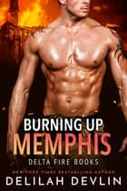 Burning Up Memphis ebook by