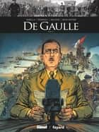 De Gaulle - Tome 02 ebook by Mathieu Gabella, Christophe Regnault, Michael Malatini,...