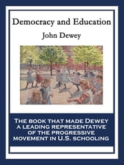 Democracy and Education - With linked Table of Contents ebook by John Dewey