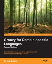 Groovy for Domain-specific Languages - Second Edition ebook by Fergal Dearle