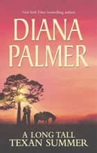 A Long Tall Texan Summer: Tom / Drew / Jobe (Mills & Boon M&B) ebook by Diana Palmer
