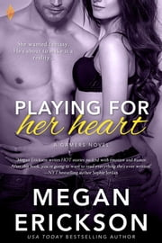 Playing For Her Heart ebook by Megan Erickson
