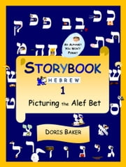 Storybook Hebrew 1: Picturing the Alef Bet ebook by Doris Baker