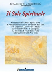 Il Sole Spirituale 2° volume ebook by Jakob Lorber