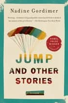 Jump and Other Stories ebook by Nadine Gordimer