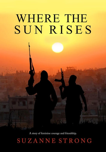 Where the Sun Rises ebook by Suzanne Strong