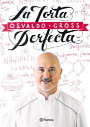 La torta perfecta ebook by Osvaldo Gross