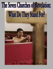 The Seven Churches of Revelation:What Do They Stand For? ebook by Christopher Handy