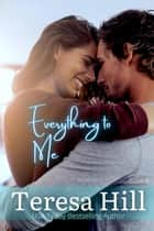 Everything to Me (Book 4) - Everything To Me, #4 ebook by