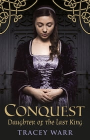 Conquest - Daughter of the Last King ebook by Tracey Warr