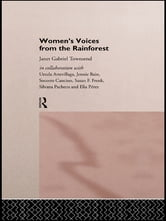 Women's Voices from the Rainforest ebook by Janet Gabriel Townsend