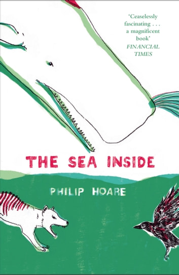 The Sea Inside ebook by Philip Hoare