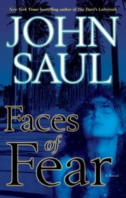 Faces of Fear - A Novel ebook by John Saul