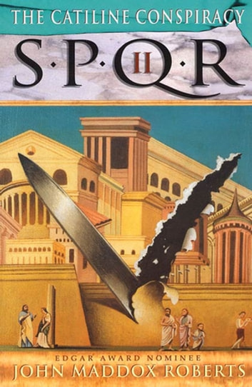 SPQR II: The Catiline Conspiracy - A Mystery ebook by John Maddox Roberts