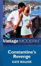 Constantine's Revenge (Mills & Boon Modern) (The Greek Tycoons, Book 1) ebook by Kate Walker
