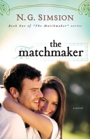 The Matchmaker - Clean Romance Fiction ebook by N. G. Simsion