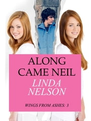 Along Came Neil (Wings from Ashes: 3) ebook by Linda Nelson