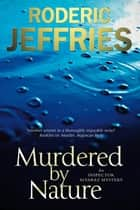 Murdered by Nature ebook by Roderic Jeffries
