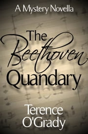 The Beethoven Quandary ebook by Terence O'Grady