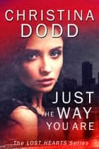 JUST THE WAY YOU ARE Enhanced ebooks by Christina Dodd