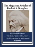 The Magazine Articles of Frederick Douglass ebook by Frederick Douglass
