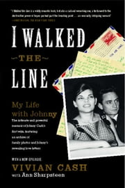 I Walked the Line - My Life with Johnny ebook by Vivian Cash,Ann Sharpsteen