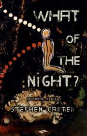 What of the Night? ebook by Stephen Carter