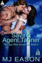 Saving Agent Tanner ebook by MJ Eason
