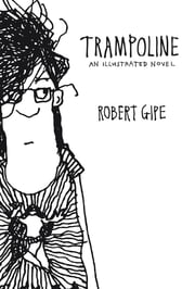 Trampoline - An Illustrated Novel ebook by Robert Gipe