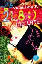 2L8 – Too late ebook by Valentina F., Ulrike Schimming