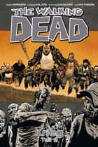The Walking Dead 21: Krieg (Teil 2) ebook by Robert Kirkman, Charlie Adlard