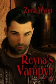 Reyna's Vampyr ebook by Zena Wynn