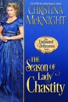 The Season of Lady Chastity ebook by Christina McKnight